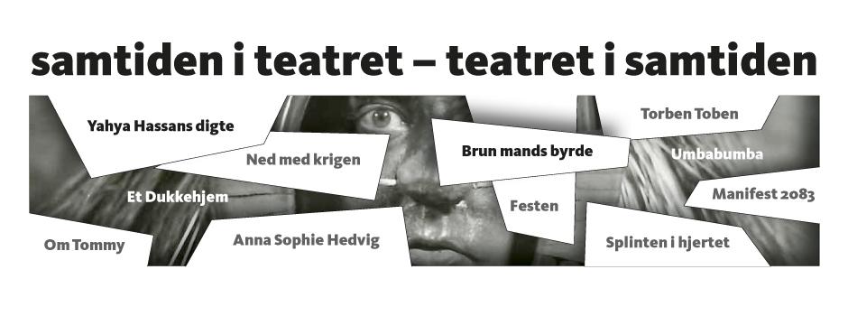 Samtiden i teatret - teatret i samtiden